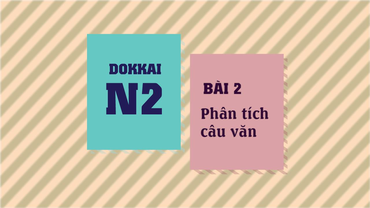 [Dokkai] Bài 2 - Phân tích câu văn