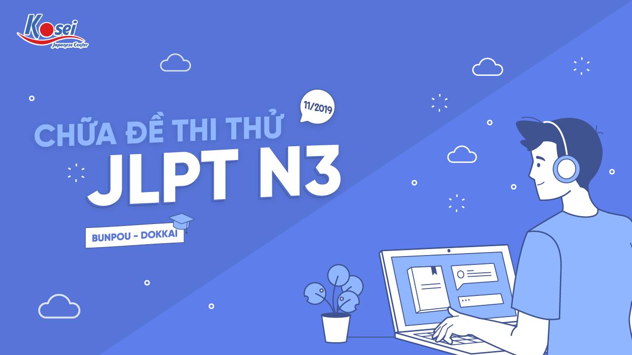 Chữa đề thi thử JLPT N3 - Kỳ thi tháng 11/2019 (Phần Bunpou - Dokkai)