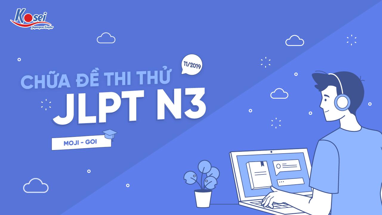 Chữa đề thi thử JLPT N3 - Kỳ thi tháng 11/2019 (Phần Moji Goi)