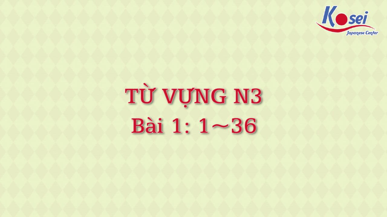 [Goi Bài 1] 1 ~ 36