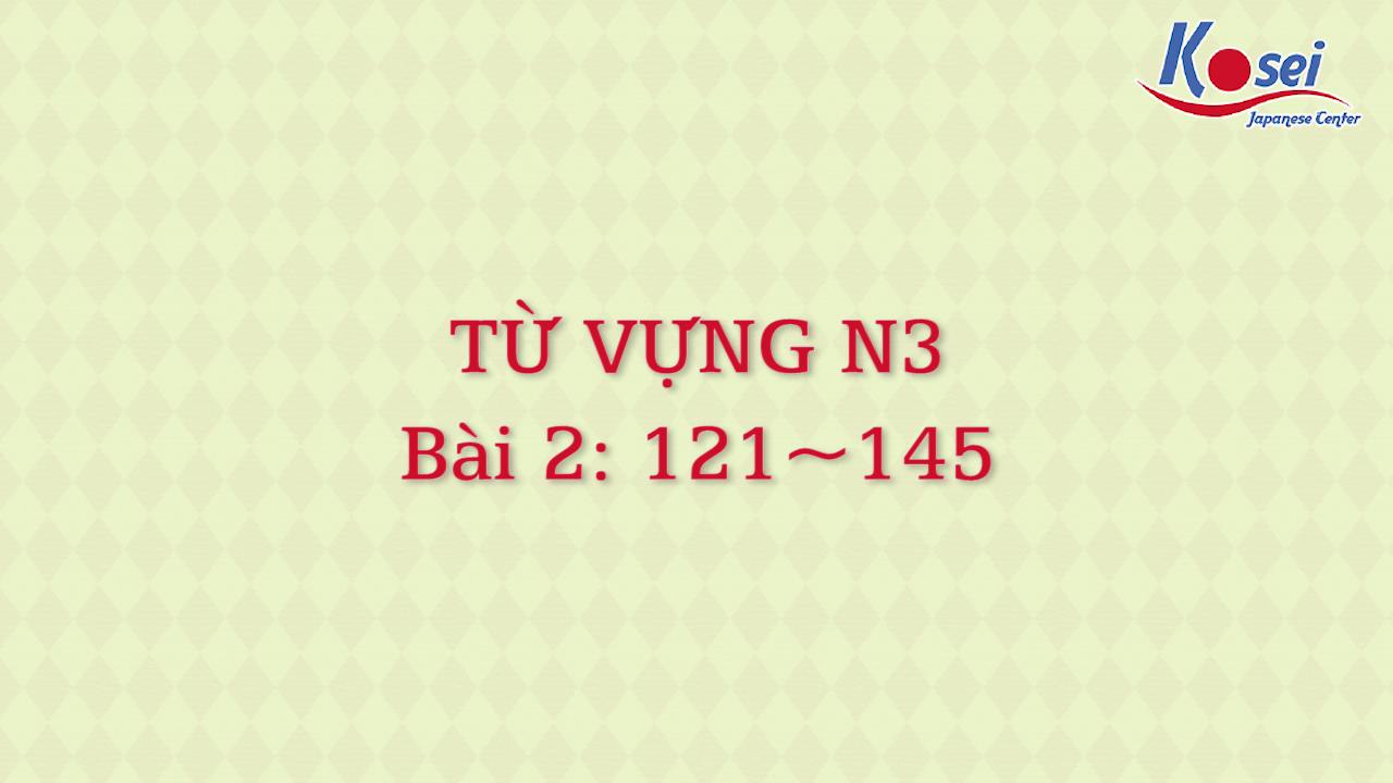 [Goi Bài 2] 121 ~ 145