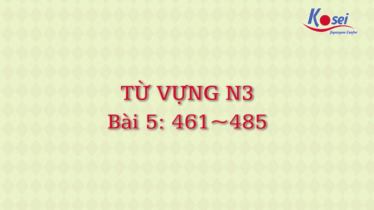 [Goi Bài 5] 461 ~ 485