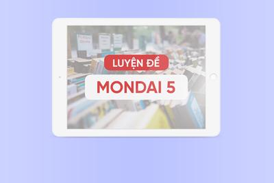 Luyện đề Mondai 5 - Chọn cách sử dụng từ
