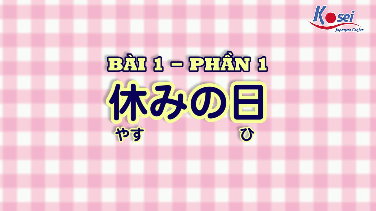 [Kanji] Bài 1 (Phần 1)